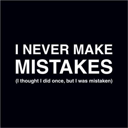 I Never Make Mistakes Black