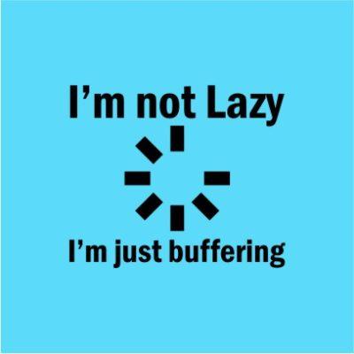 I_m Not Lazy Sky Blue