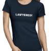 Lawyered ladies tshirt navy