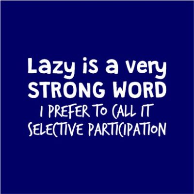 Lazy Is A Strong Word Navy
