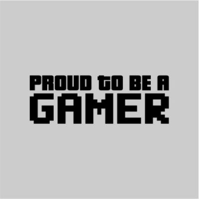 Proud To Be A Gamer Grey