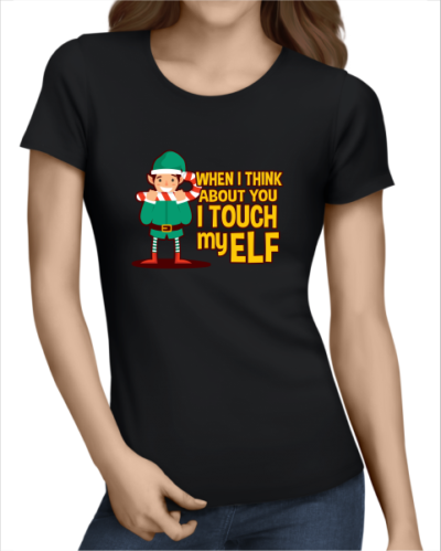 when i think about you i touch my elf ladies black tshirt