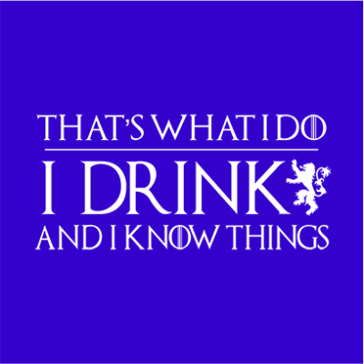 I drink and know things blue square