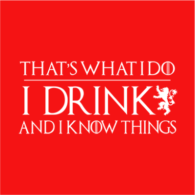 I drink and know things red square