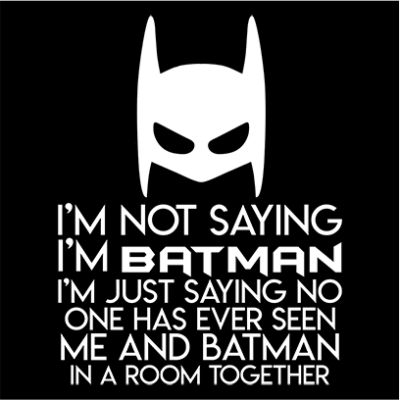 not saying i_m batman black square