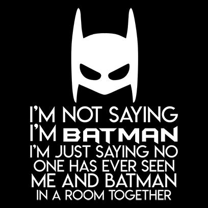 not saying i_m batman black square