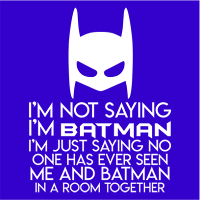 not saying i_m batman blue square