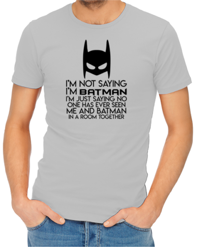 not saying i_m batman mens tshirt grey
