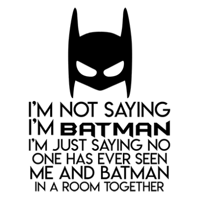 not saying i_m batman white square
