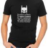 not saying im batman mens tshirt black