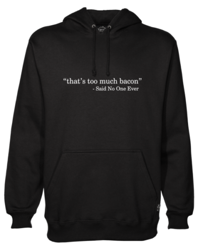 That_s Too Much Bacon Black Hoodie