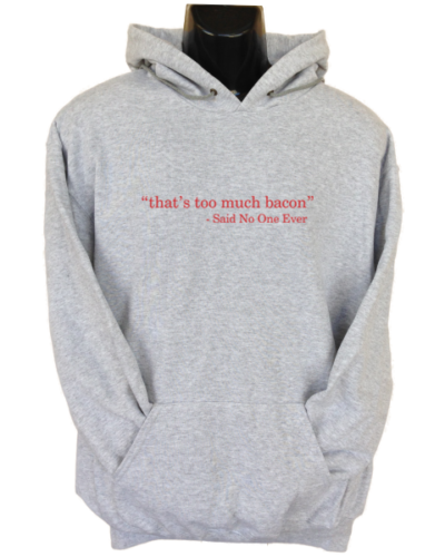 That_s Too Much Bacon Grey Hoodie