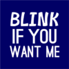 blink if you want me navy square