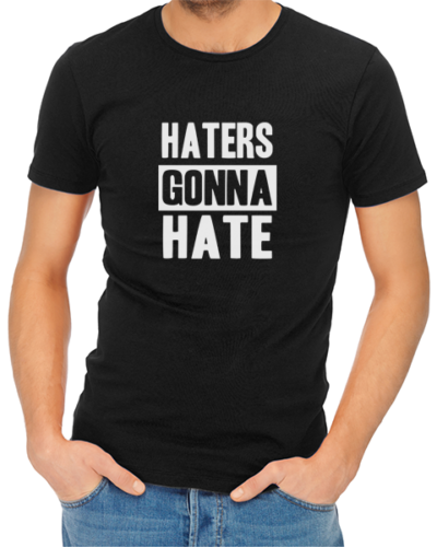 haters gonna hate mens tshirt black
