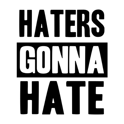 haters gonna hate white square