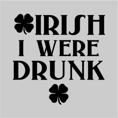 irish i were drunk grey square