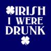 irish i were drunk navy square