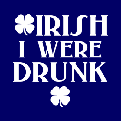irish i were drunk navy square