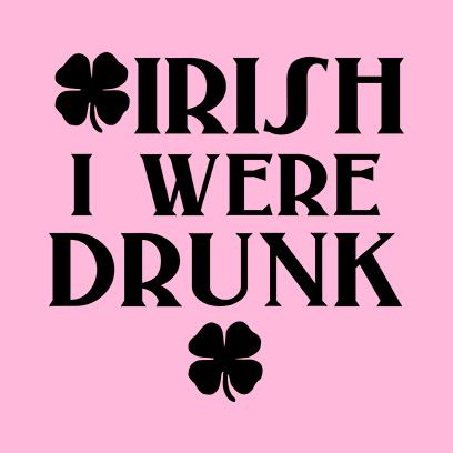 irish i were drunk pink square