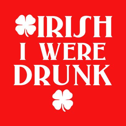 irish i were drunk red square