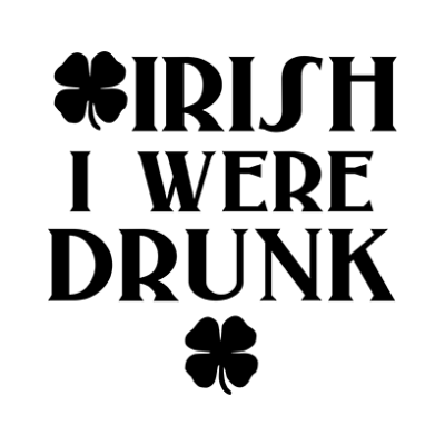 irish i were drunk white square