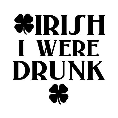 irish i were drunk white square