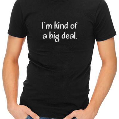 kind of a big deal mens tshirt black