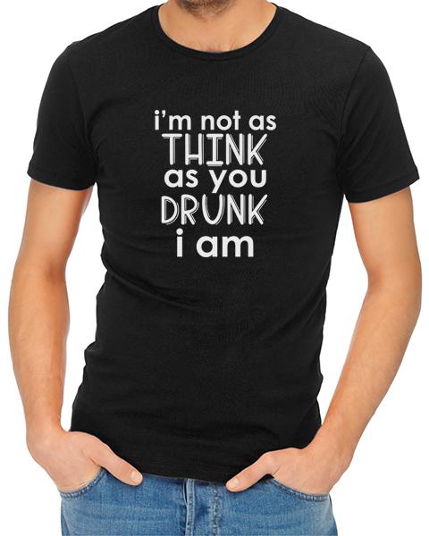 not as think as you drunk mens tshirt black