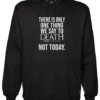 one thing we say to death Black Hoodie