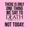 one thing we say to death pink square