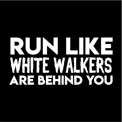 run like white walkers black square