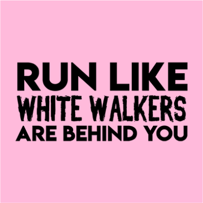 run like white walkers pink square