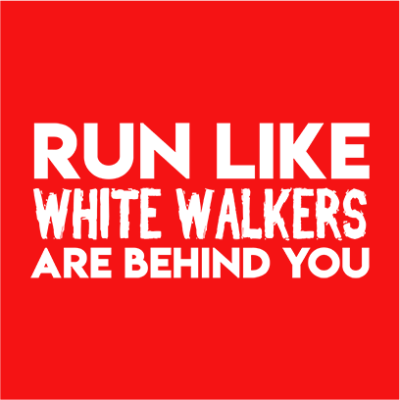 run like white walkers red square