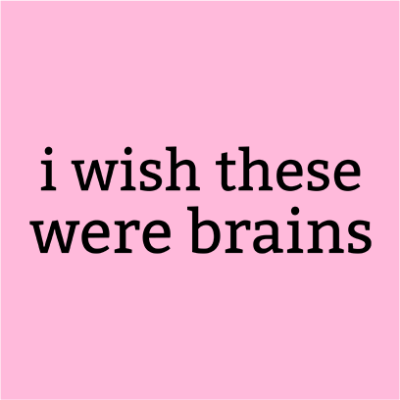 wish these were brains pink square