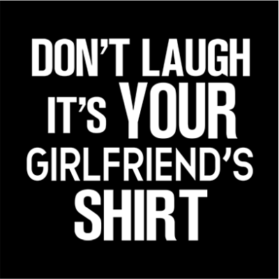 your girlfriends shirt black square