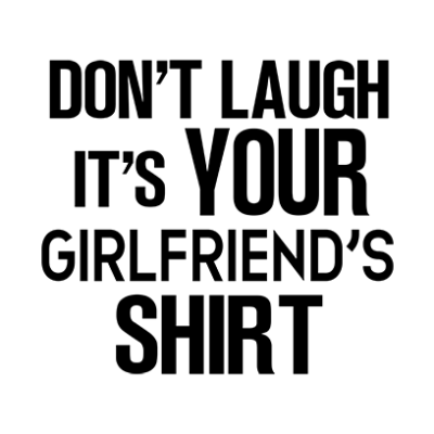 your girlfriends shirt white square