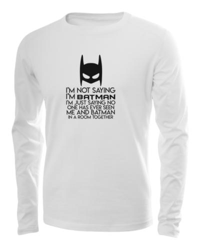 not saying im batman long sleeve white