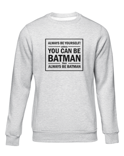 always be yourself grey sweater
