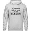 be an eleven Grey Hoodie jb