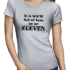 be an eleven ladies tshirt grey