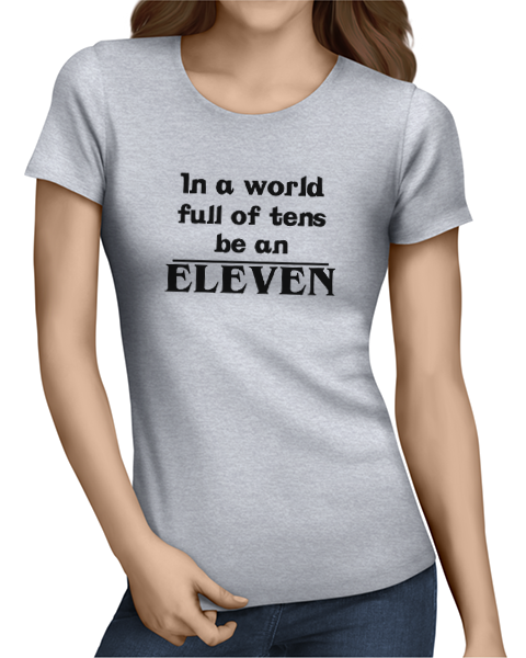 be an eleven ladies tshirt grey