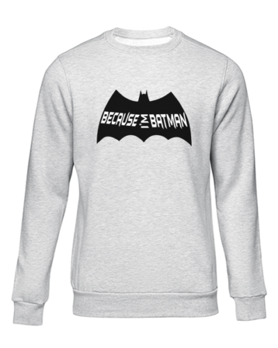 because im batman grey sweater