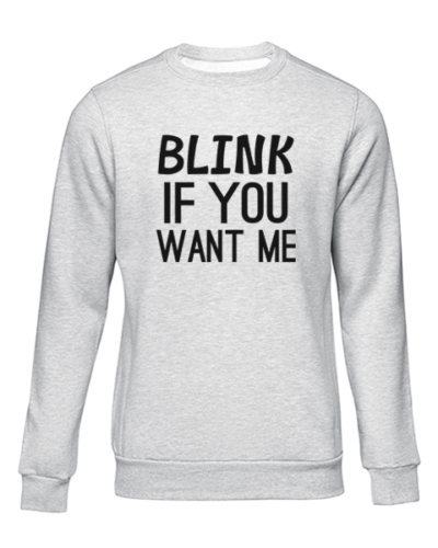 blink if you want me grey sweater