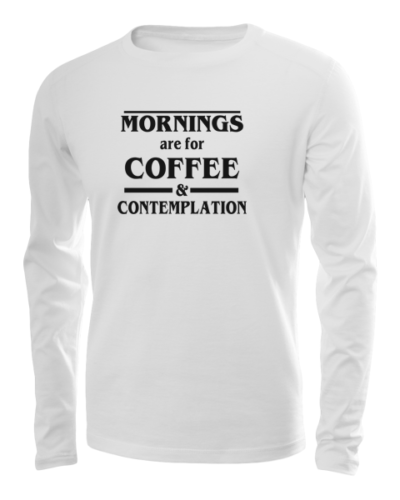 coffee and contemplation long sleeve white