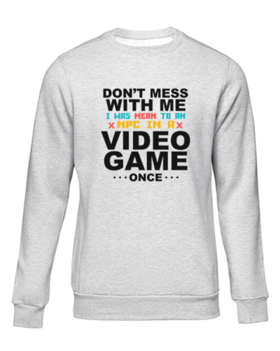 dont mess with me grey sweater