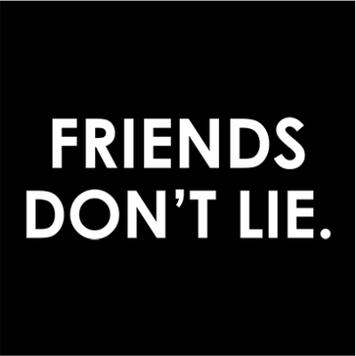 friends dont lie black square