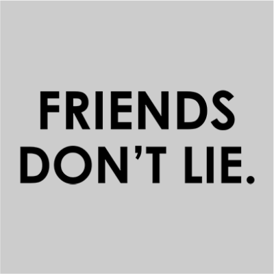 friends dont lie grey square