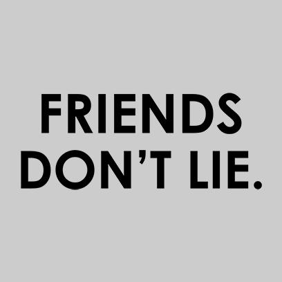 friends dont lie grey square
