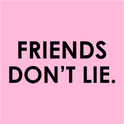 friends dont lie pink square