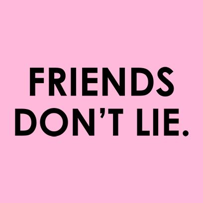friends dont lie pink square